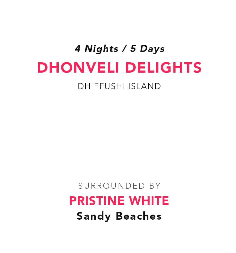 Dhonveli Delights