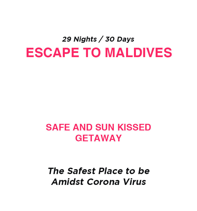 Escape to Maldives
